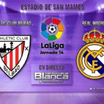 Podcast Especial 02/12/17 'Previa: Athletic de Bilbao – Real Madrid'   Jornada 14 Liga Santander